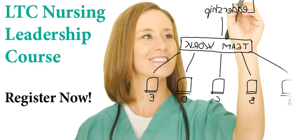 Long Term Care Nursing Leadership Course